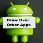 Android Special Features: Draw Over Other Apps Permission-Take Downloads